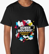 HUMAN BIOLOGIST - NO BODY KNOWS Long T-Shirt