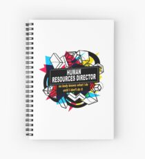 HUMAN RESOURCES DIRECTOR - NO BODY KNOWS Spiral Notebook