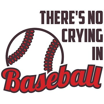 There is no Crying in Baseball by CasualMood