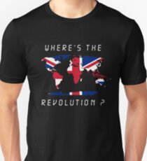 Wheres the revolution Britain Unisex T-Shirt
