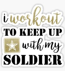 I Workout to Keep Up with My Soldier Sticker
