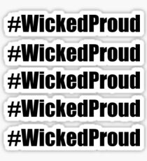Wicked Proud Sticker