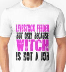 Livestock Feeder Witch Unisex T-Shirt