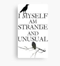 I Myself Am Strange & Unusual Canvas Print