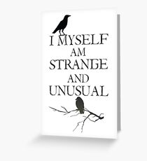 I Myself Am Strange & Unusual Greeting Card