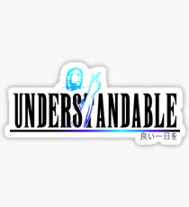 Understandable have a nice day