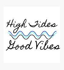 High Tides, Good Vibes Photographic Print
