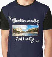 The Mountains Are Calling and I Must Go | John Muir Graphic T-Shirt