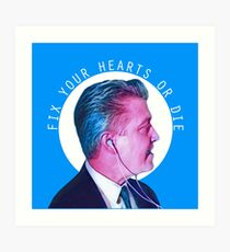 Fix Your Hearts or Die Art Print