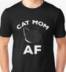 Cat Mom AF Shirt T-Shirt