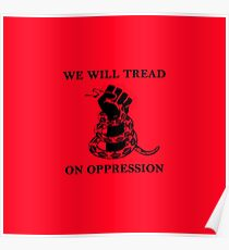WE WILL TREAD ON OPPRESSION Poster