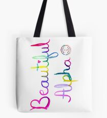 You Are A Beautiful Alpha Tote Bag