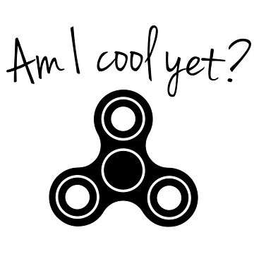 Fidget Spinner - Am I cool yet by Imaginals