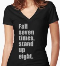 Fall Seven Times, Stand Up Eight. Women's Fitted V-Neck T-Shirt