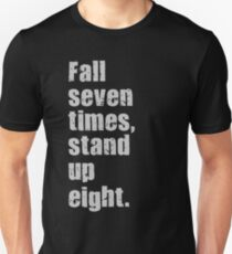 Fall Seven Times, Stand Up Eight. T-Shirt