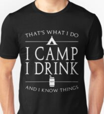 That's what i do i camp i drink beer and i know things t-shirts Unisex T-Shirt