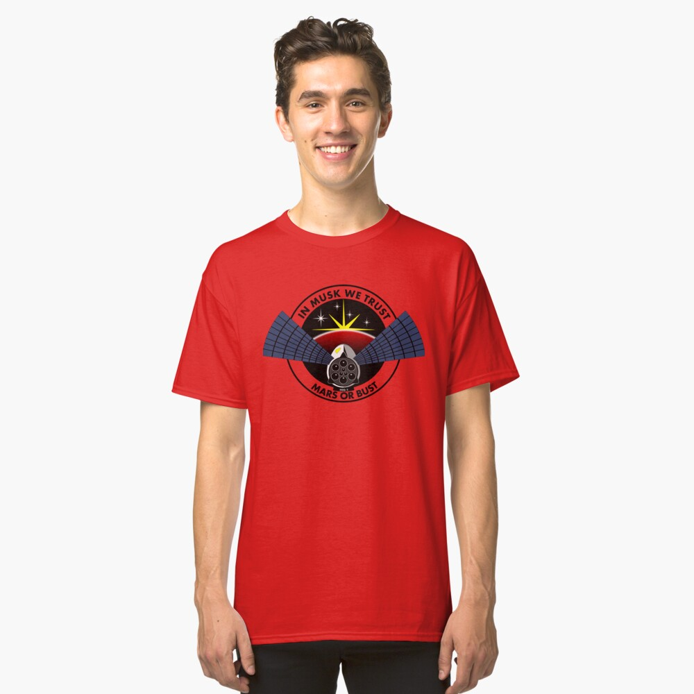 In Musk We Trust, Mars or Bust Classic T-Shirt Front