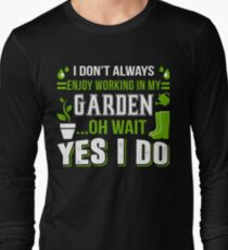 Working In MY Garden T Shirt Long Sleeve T-Shirt