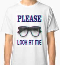 Please look at me funny t-shirt Classic T-Shirt