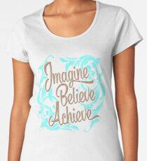 Imagine Believe Achieve  Cool Trending Novelty Soft Screen Printed Summer Graphic Gift Tshirt Women's Premium T-Shirt