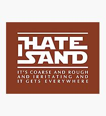 For sand haters (white) Photographic Print