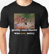 pretty sure bambi was gay, sorry Unisex T-Shirt