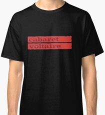 cabaret voltaire Classic T-Shirt