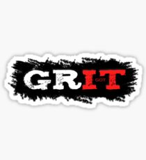 Grit, strength, endurance and toughness, you need this if you run marathon, train combat sport, body building, weight lifting or run marathon Sticker