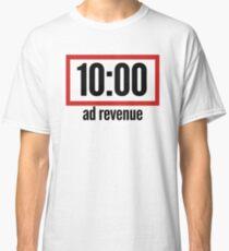 10 Minute Ad Revenue Classic T-Shirt