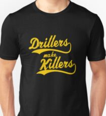 Drillers Make Killers BJJ Designs Unisex T-Shirt