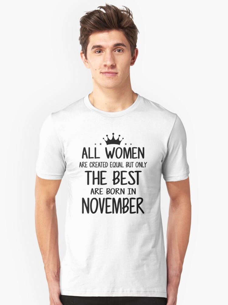 1bebc64d All Women Are Created Equal But Only The Best Are Born In November Slim Fit  T