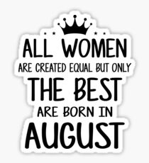 August Birthday Woman Stickers | Redbubble