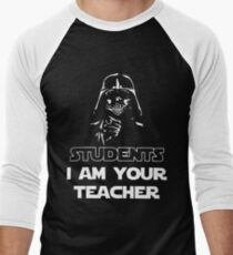 Students I am your teacher t-shirts Men's Baseball ¾ T-Shirt