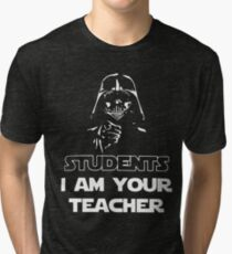 Students I am your teacher t-shirts Tri-blend T-Shirt
