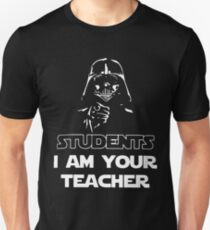 Students I am your teacher t-shirts T-Shirt