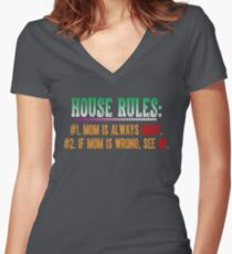 House rules - Mom is always right Women's Fitted V-Neck T-Shirt