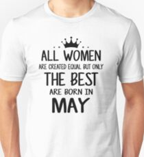 All Women Are Created Equal But Only The Best Born In May Slim Fit T