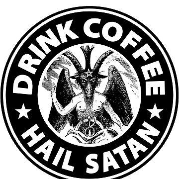Drink Coffee Hail Satan by dalecoopersama