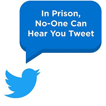 In Prison, No-One Can Hear You Tweet by digitalbulldog