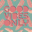 GOOD VIBES ONLY #redbubble #decor #buyart by designdn