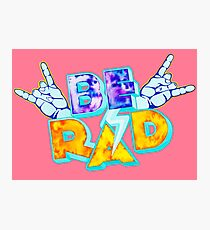 Be RAD radical cool Photographic Print