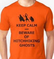 Keep Calm and Beware of Hitchhiking Ghosts T-Shirt