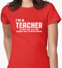 I'm A Teacher Funny Quote Womens Fitted T-Shirt