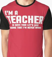 I'm A Teacher Funny Quote Graphic T-Shirt
