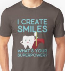 I Create Smiles  Unisex T-Shirt
