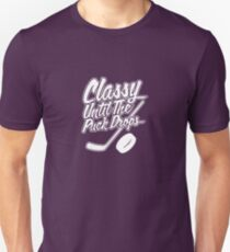 Classy Until The Puck Drops Unisex T-Shirt