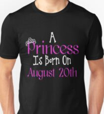 A Princess Is Born On August 20th Funny Birthday  T-Shirt