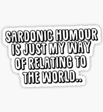 Sardonic Humour Sticker