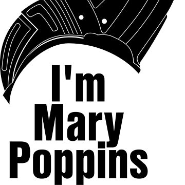 I'm Mary Poppins Y'all 2 by Bmused55