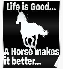Life Is Good Horse Design Poster